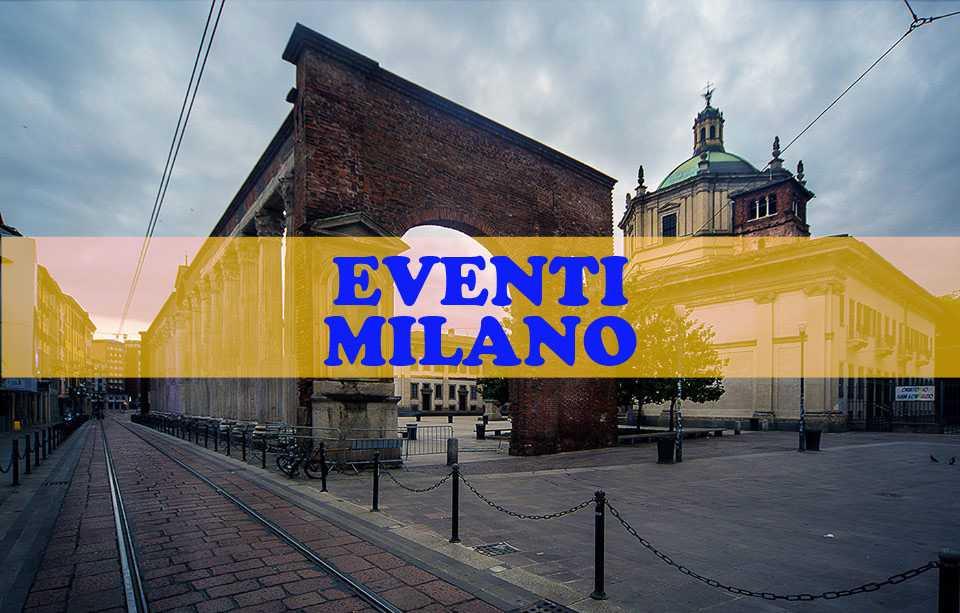 Eventi Milano da settembre 2017 a 2018
